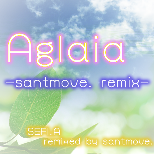 Aglaia -santmove.remix-